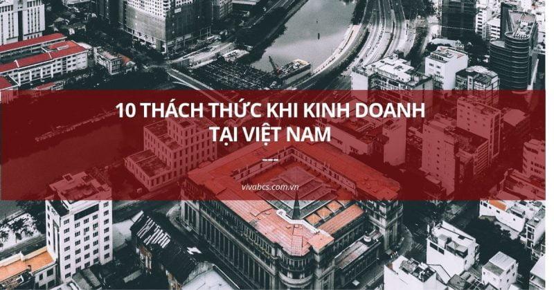 10 thách thức khi kinh doanh tại Việt Nam