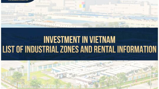 Industrial Zone In Vietnam - Point To Consider For Investors