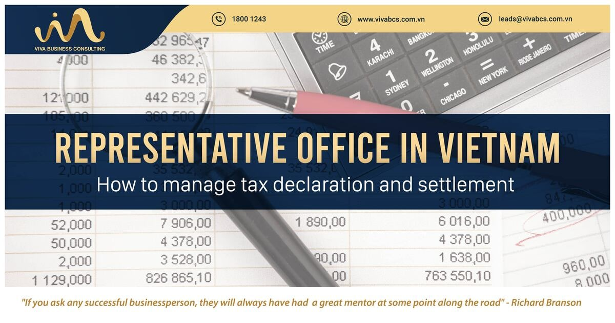 Representative offices in Vietnam: Manage tax declaration & settlement