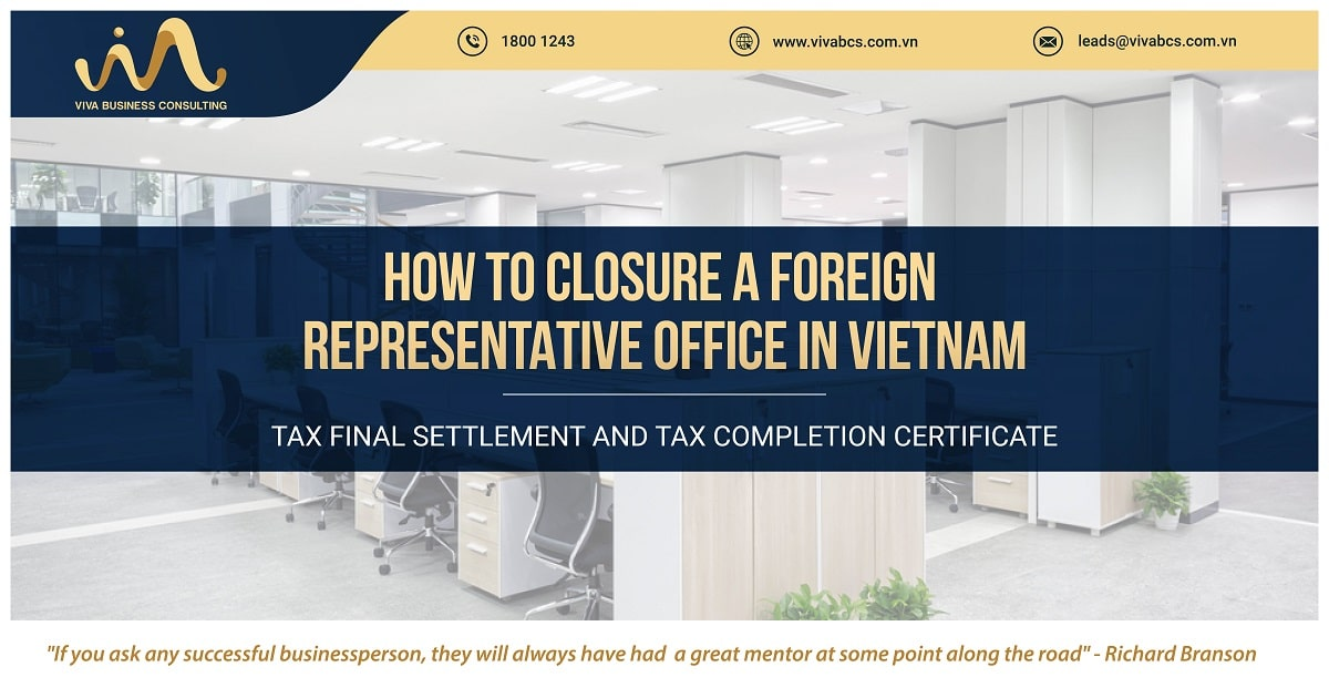 HOW TO CLOSURE A FOREIGN REPRESENTATIVE OFFICE IN VIETNAM