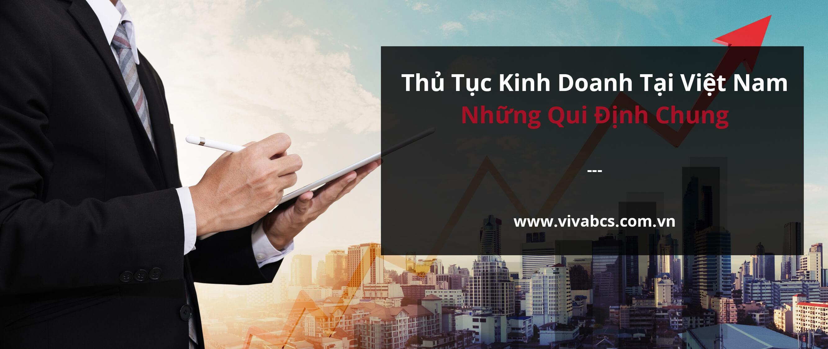 Thủ tục kinh doanh ở Việt Nam - Những qui định chung