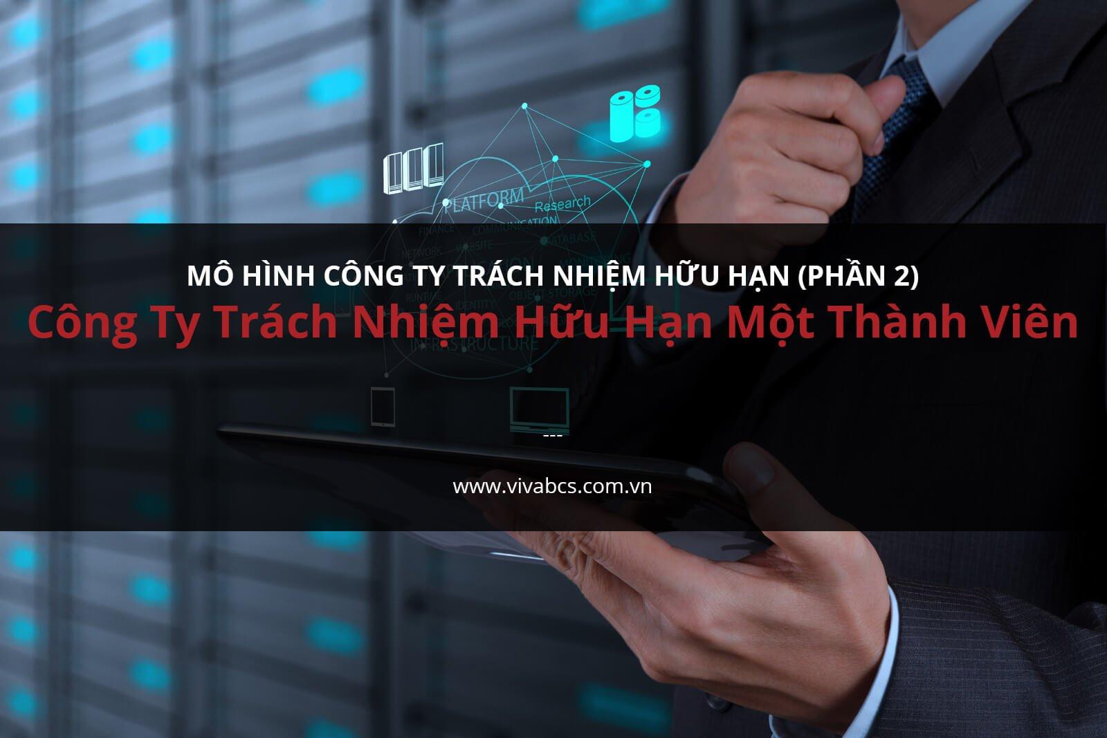 Trách Nhiệm Hữu Hạn Một Thành Viên - Mô Hình Công Ty Ở Việt Nam
