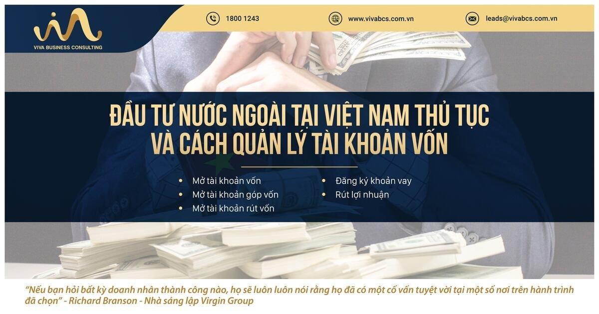 Tài khoản rút vốn, góp vốn của nhà đầu tư nước ngoài vào Việt Nam