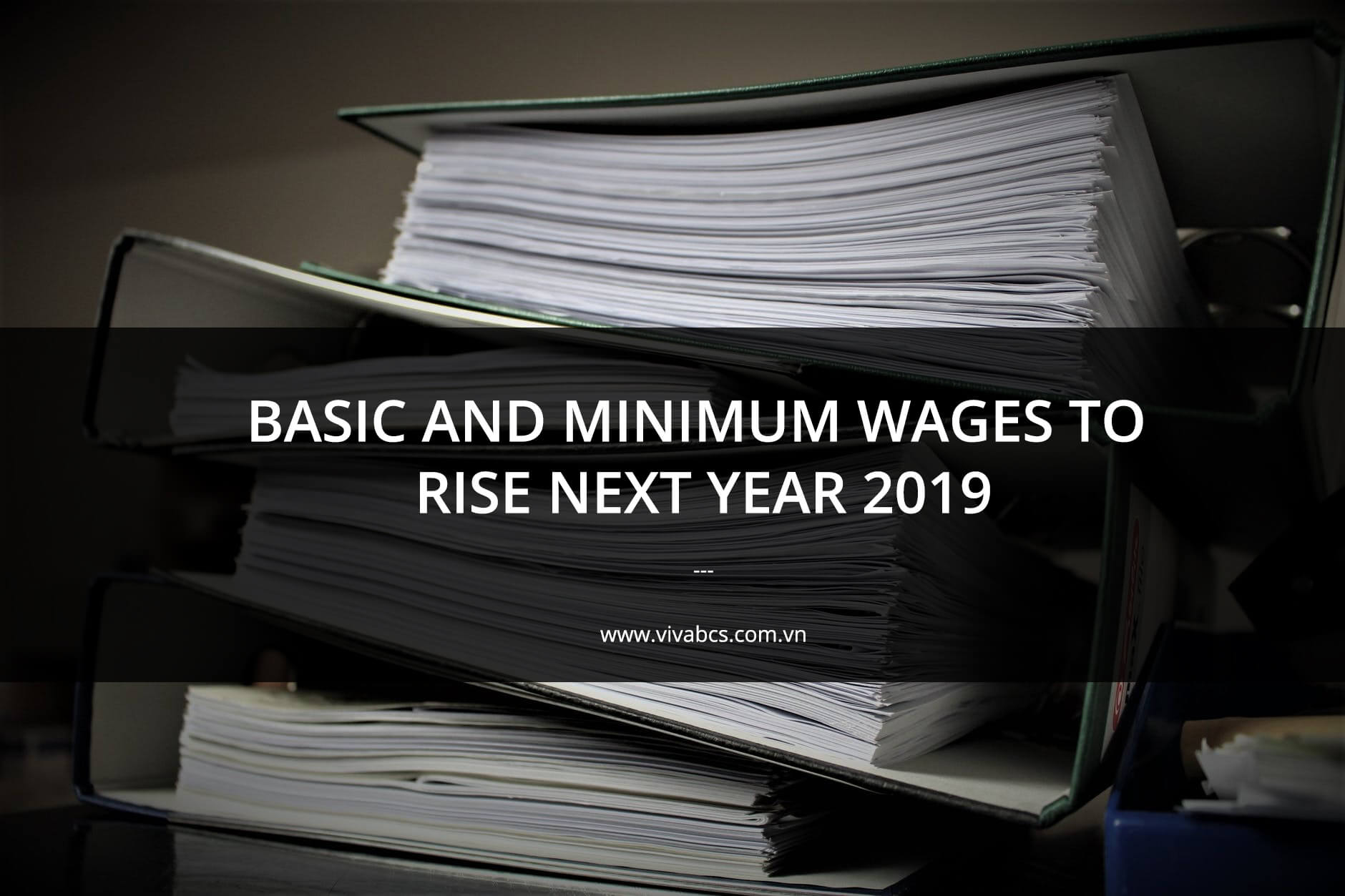 Minimum Wages And Basic Wages To Rise Next Year 2019