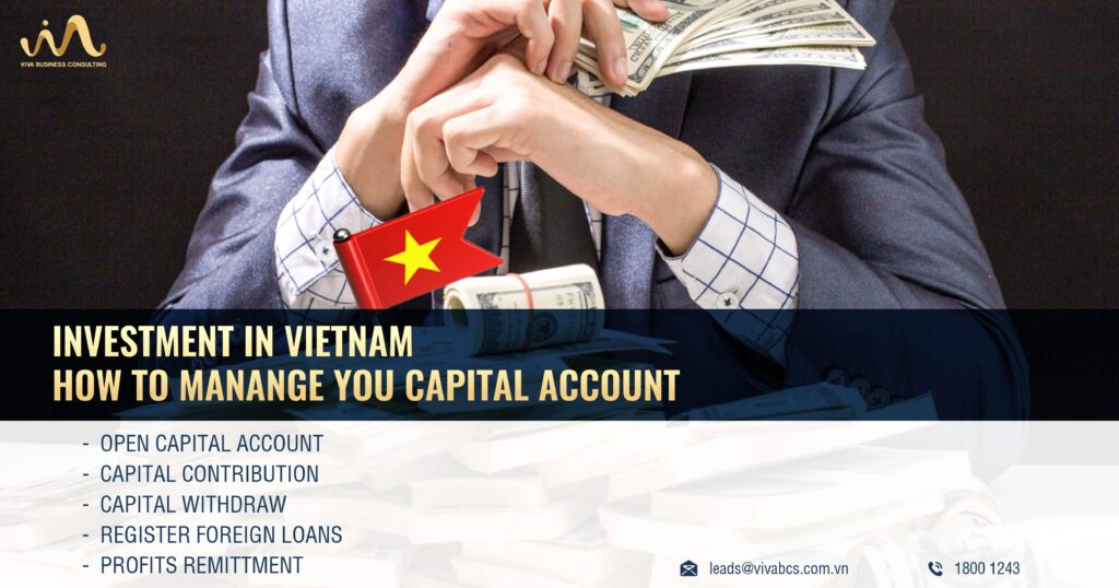 Account For Payment, Withdrawals Capital Of Foreigners Who Invest Directly In Vietnam – What You Need To Know