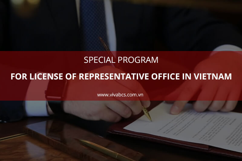 Special program for license of representative office in Vietnam