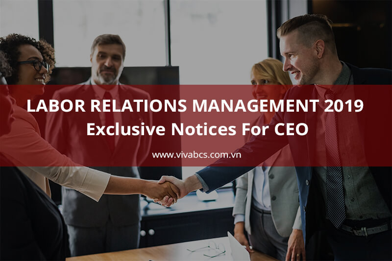 Labor Relations Management 2019 - Exclusive Notices For CEO