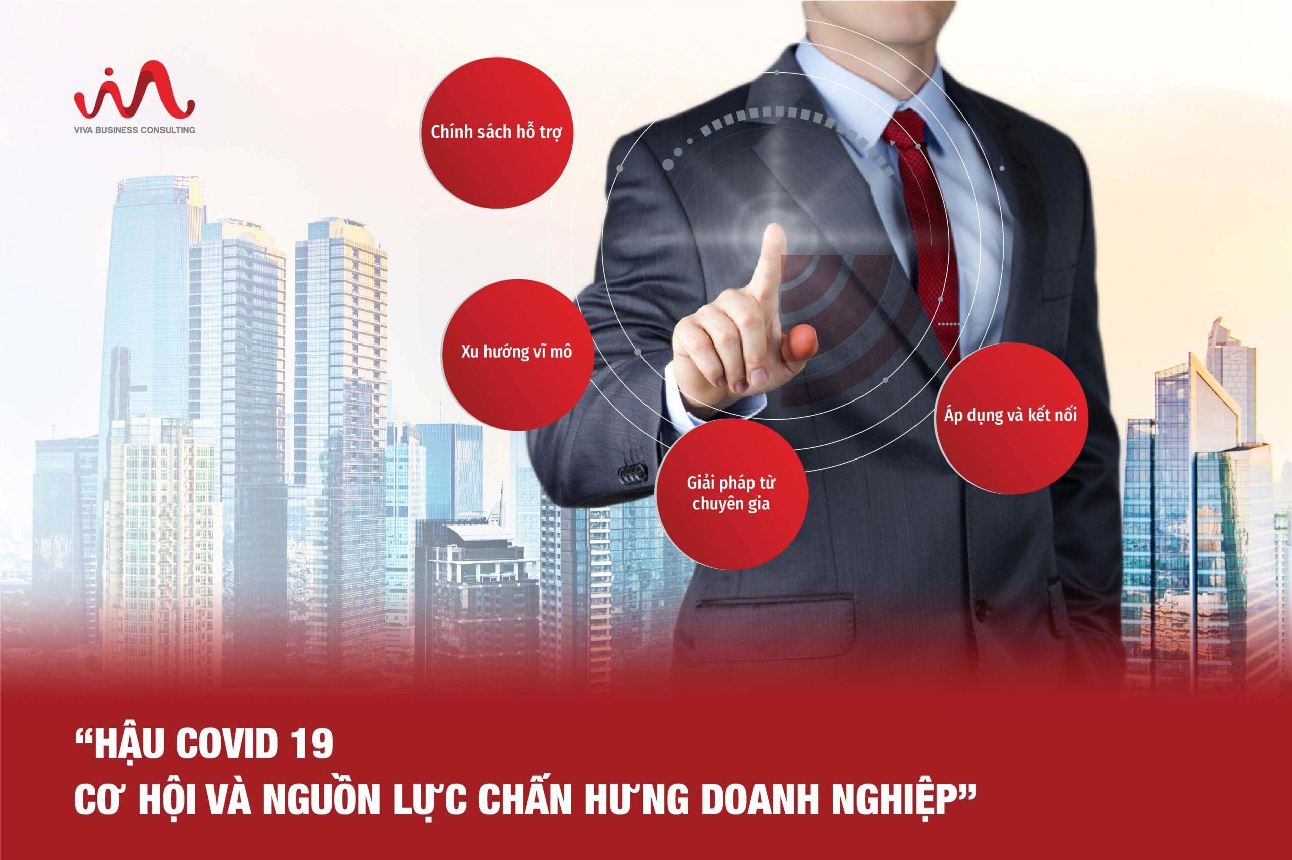Cơ hội và nguồn lực chấn hưng doanh nghiệp hậu COVID 19