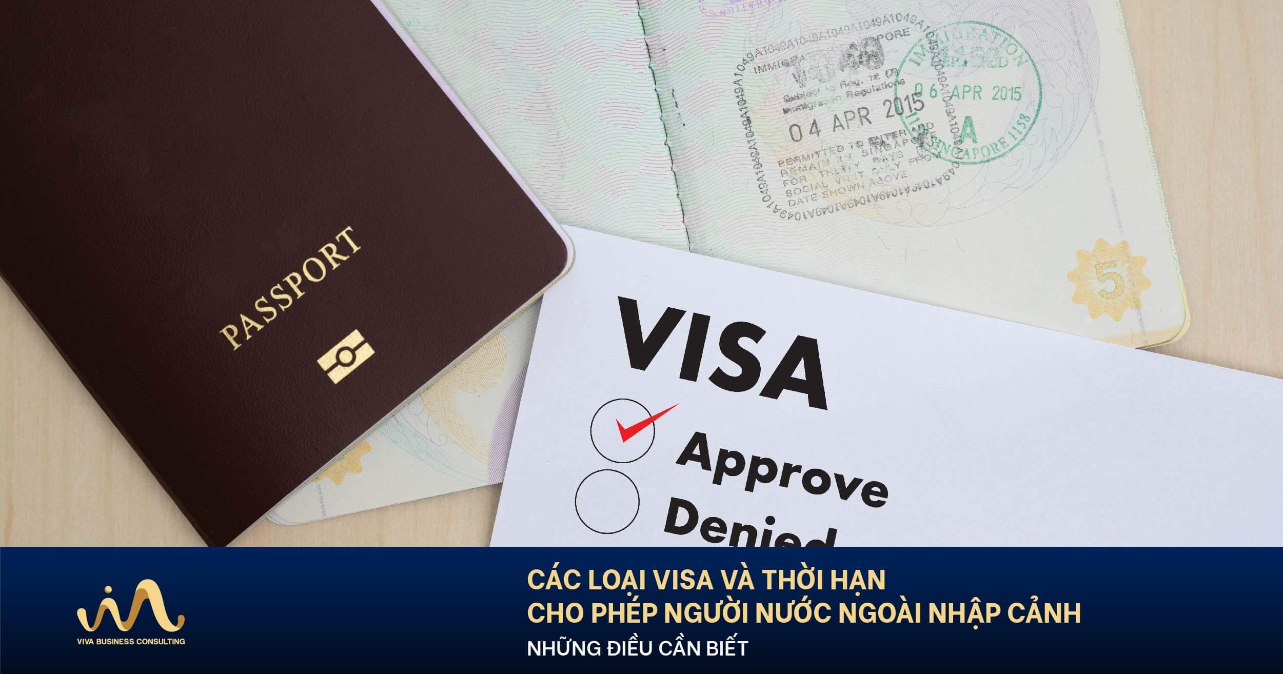 Các Loại Visa Và Thời Hạn Cho Phép Người Nước Ngoài Nhập Cảnh - Những Điều Cần Biết
