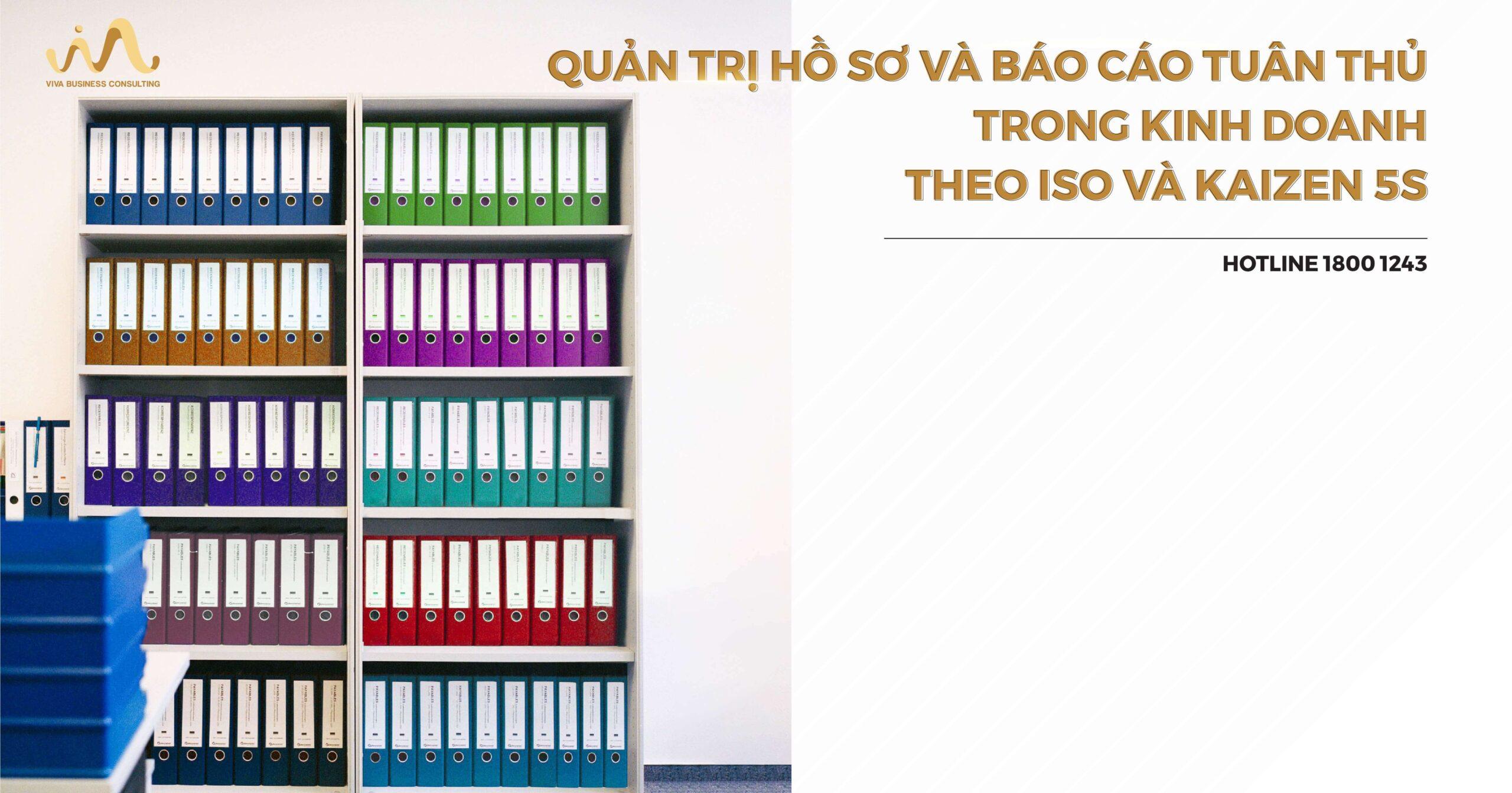 Quản lý hồ sơ - báo cáo tuân thủ trong kinh doanh theo ISO và Kaizen 5S