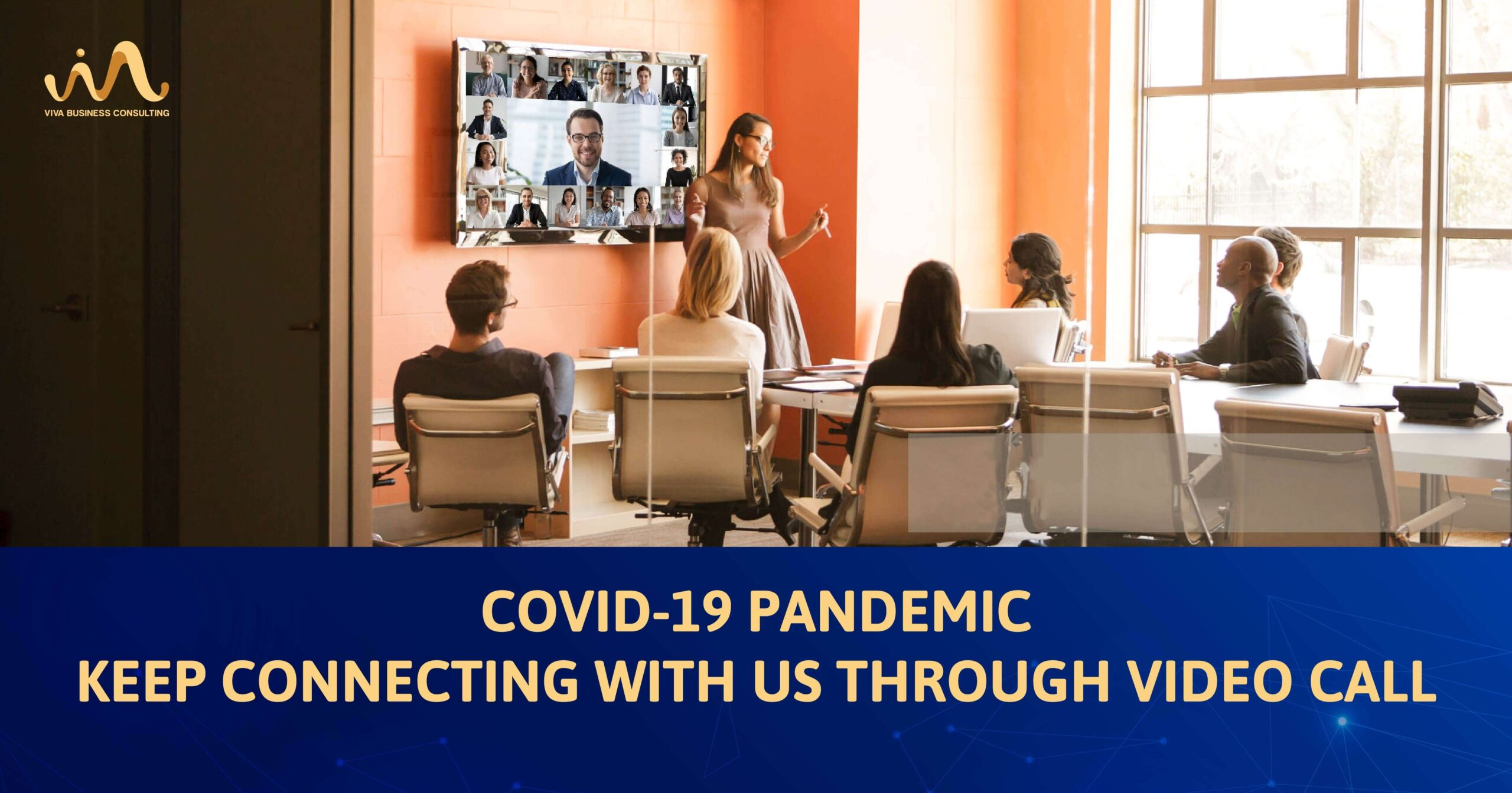 Covid-19 Pandemic, keep connecting with us through video call