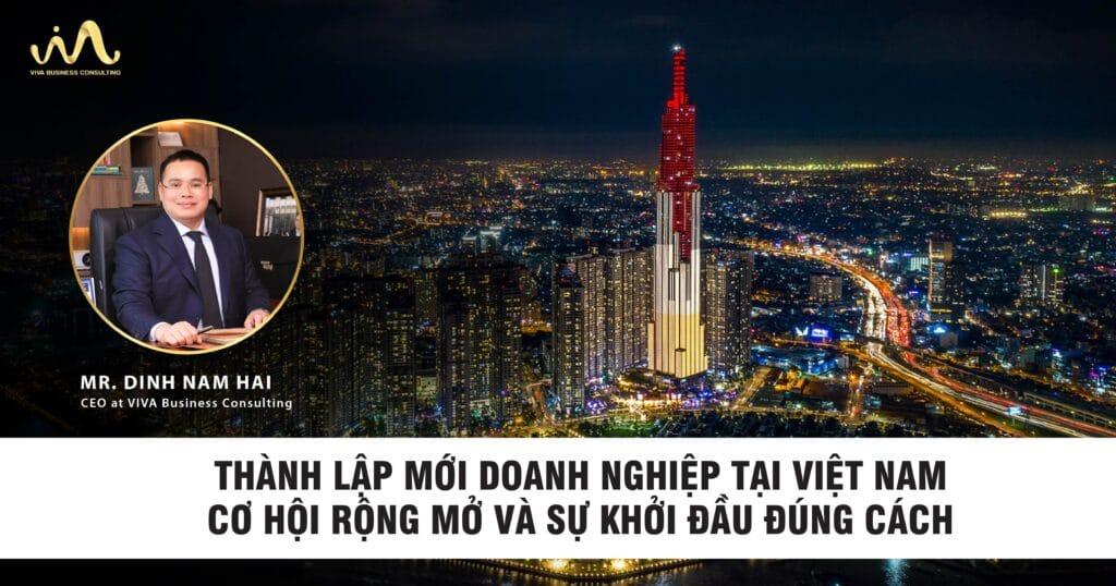 Thành lập mới doanh nghiệp tại Việt Nam – Cơ hội rộng mở và sự khởi đầu đúng cách